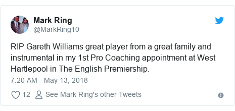 Twitter post by @MarkRing10: RIP Gareth Williams great player from a great family and instrumental in my 1st Pro Coaching appointment at West Hartlepool in The English Premiership.
