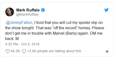 """Twitter post by @MarkRuffalo: .@JimmyFallon, I trust that you will cut my spoiler slip on the show tonight. That was """"off the record"""" homey. Please don't get me in trouble with Marvel (Barry) again. DM me back. M"""
