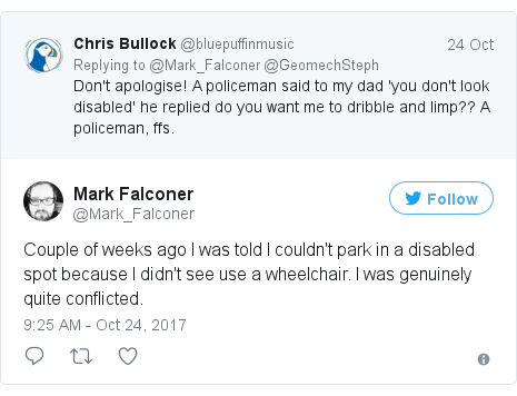 Twitter post by @Mark_Falconer: Couple of weeks ago I was told I couldn't park in a disabled spot because I didn't see use a  wheelchair. I was genuinely quite conflicted.