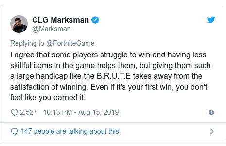 Twitter post by @Marksman: I agree that some players struggle to win and having less skillful items in the game helps them, but giving them such a large handicap like the B.R.U.T.E takes away from the satisfaction of winning. Even if it's your first win, you don't feel like you earned it.