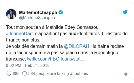 Twitter post by @MarleneSchiappa: Tout mon soutien à Mathilde Edey Gamassou. #JeanneDarc n'appartient pas aux identitaires. L'Histoire de France non plus.Je vois dès demain matin la @DILCRAH   la haine raciste de la fachosphère n'a pas sa place dans la République française.