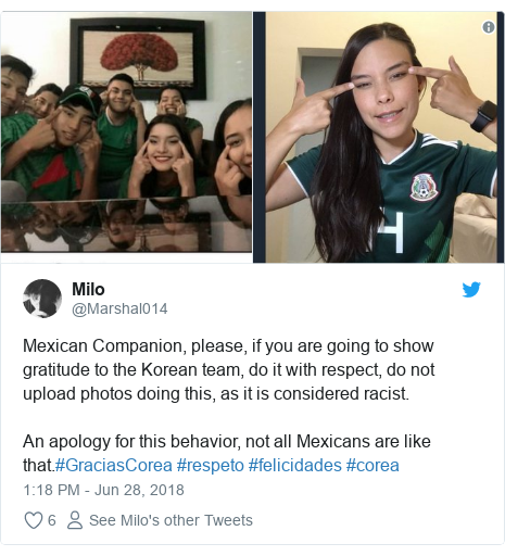 Twitter post by @Marshal014: Mexican Companion, please, if you are going to show gratitude to the Korean team, do it with respect, do not upload photos doing this, as it is considered racist.An apology for this behavior, not all Mexicans are like that.#GraciasCorea #respeto #felicidades #corea