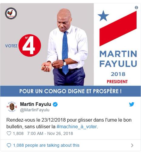 Twitter post by @MartinFayulu: Rendez-vous le 23/12/2018 pour glisser dans l'urne le bon bulletin, sans utiliser la #machine_à_voter.