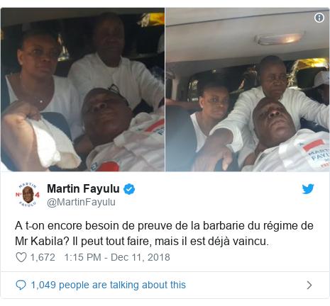 Twitter post by @MartinFayulu: A t-on encore besoin de preuve de la barbarie du régime de Mr Kabila? Il peut tout faire, mais il est déjà vaincu.