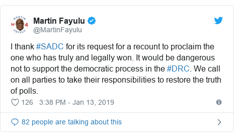 Twitter post by @MartinFayulu: I thank #SADC for its request for a recount to proclaim the one who has truly and legally won. It would be dangerous not to support the democratic process in the #DRC. We call on all parties to take their responsibilities to restore the truth of polls.