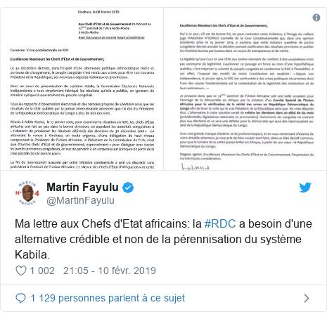 Twitter publication par @MartinFayulu: Ma lettre aux Chefs d'Etat africains  la #RDC a besoin d'une alternative crédible et non de la pérennisation du système Kabila.
