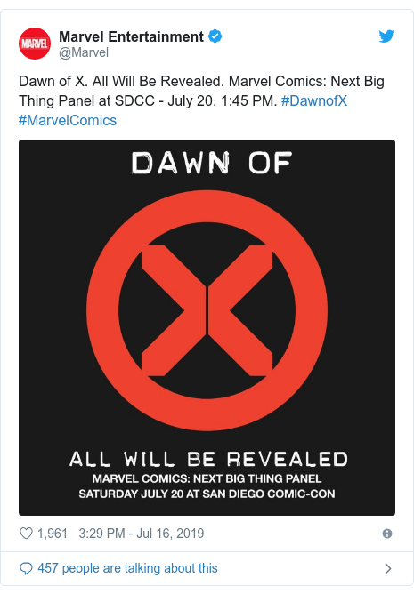 Twitter post by @Marvel: Dawn of X. All Will Be Revealed. Marvel Comics  Next Big Thing Panel at SDCC - July 20. 1 45 PM. #DawnofX #MarvelComics