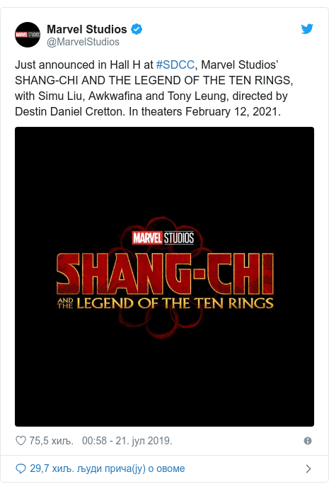 Twitter post by @MarvelStudios: Just announced in Hall H at #SDCC, Marvel Studios' SHANG-CHI AND THE LEGEND OF THE TEN RINGS, with Simu Liu, Awkwafina and Tony Leung, directed by Destin Daniel Cretton. In theaters February 12, 2021.