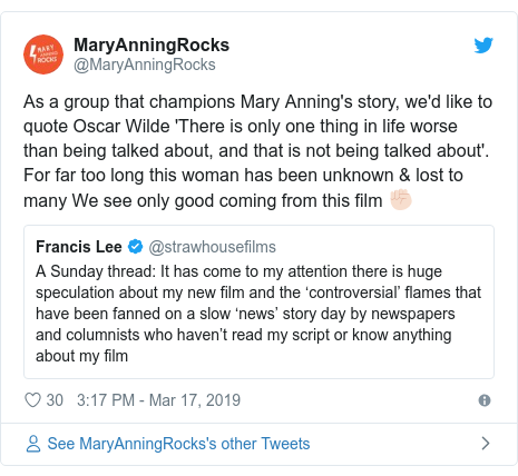 Twitter post by @MaryAnningRocks: As a group that champions Mary Anning's story, we'd like to quote Oscar Wilde 'There is only one thing in life worse than being talked about, and that is not being talked about'. For far too long this woman has been unknown & lost to many We see only good coming from this film ✊🏻
