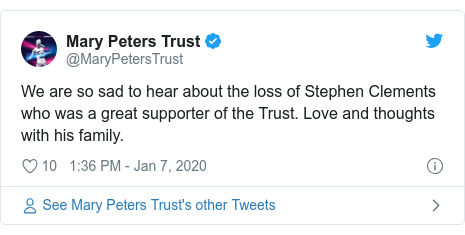 Twitter post by @MaryPetersTrust: We are so sad to hear about the loss of Stephen Clements who was a great supporter of the Trust. Love and thoughts with his family.