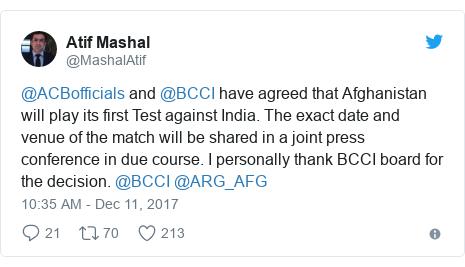 د @MashalAtif په مټ ټویټر  تبصره : @ACBofficials and @BCCI have agreed that Afghanistan will play its first Test against India. The exact date and venue of the match will be shared in a joint press conference in due course. I personally thank BCCI board for the decision. @BCCI @ARG_AFG