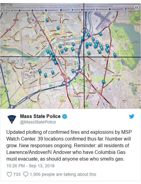 Twitter post by @MassStatePolice: Updated plotting of confirmed fires and explosions by MSP Watch Center. 39 locations confirmed thus far. Number will grow. New responses ongoing. Reminder  all residents of Lawrence/Andover/N Andover who have Columbia Gas must evacuate, as should anyone else who smells gas.