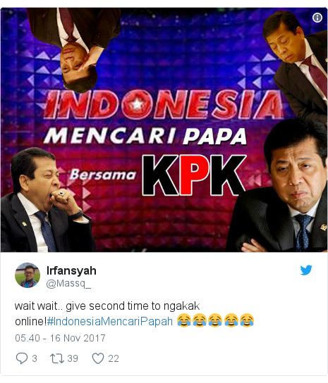 Twitter pesan oleh @Massq_: wait wait.. give second time to ngakak online!#IndonesiaMencariPapah 😂😂😂😂😂