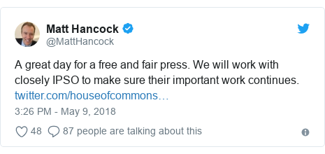 Twitter post by @MattHancock: A great day for a free and fair press. We will work with closely IPSO to make sure their important work continues.