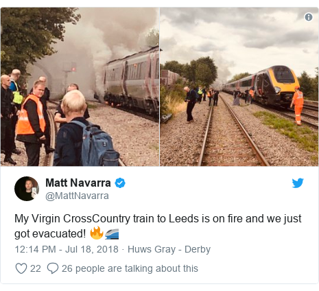 Twitter post by @MattNavarra: My Virgin CrossCountry train to Leeds is on fire and we just got evacuated! 🔥🚄