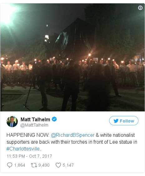 Twitter post by @MattTalhelm: HAPPENING NOW  @RichardBSpencer & white nationalist supporters are back with their torches in front of Lee statue in #Charlottesville. pic.twitter.com/CwVhxpN7r8