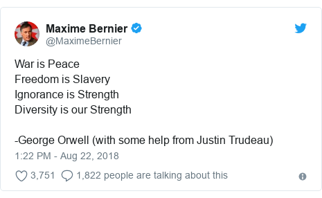 Twitter post by @MaximeBernier: War is PeaceFreedom is SlaveryIgnorance is StrengthDiversity is our Strength -George Orwell (with some help from Justin Trudeau)