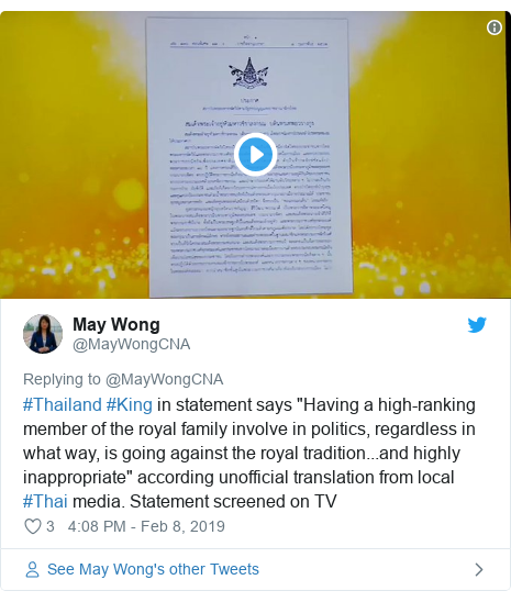 """Twitter post by @MayWongCNA: #Thailand #King in statement says """"Having a high-ranking member of the royal family involve in politics, regardless in what way, is going against the royal tradition...and highly inappropriate"""" according unofficial translation from local #Thai media. Statement screened on TV"""