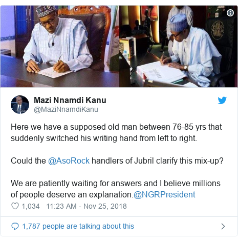 Twitter post by @MaziNnamdiKanu: Here we have a supposed old man between 76-85 yrs that suddenly switched his writing hand from left to right.Could the @AsoRock handlers of Jubril clarify this mix-up?We are patiently waiting for answers and I believe millions of people deserve an explanation.@NGRPresident