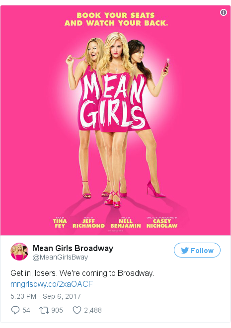 Twitter post by @MeanGirlsBway: Get in, losers. We're coming to Broadway. https //t.co/2CA66nqI0S pic.twitter.com/oPaht4tffo