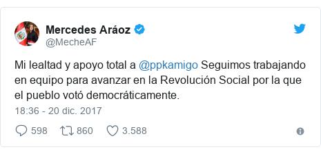 Publicación de Twitter por @MecheAF: Mi lealtad y apoyo total a @ppkamigo Seguimos trabajando en equipo para avanzar en la Revolución Social por la que el pueblo votó democráticamente.