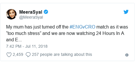"Twitter post by @MeeraSyal: My mum has just turned off the #ENGvCRO match as it was ""too much stress"" and we are now watching 24 Hours In A and E..."