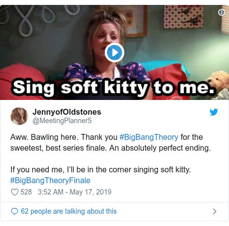 Twitter post by @MeetingPlanner5: Aww. Bawling here. Thank you #BigBangTheory for the sweetest, best series finale. An absolutely perfect ending. If you need me, I'll be in the corner singing soft kitty. #BigBangTheoryFinale
