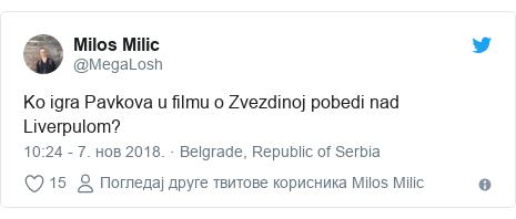 Twitter post by @MegaLosh: Ko igra Pavkova u filmu o Zvezdinoj pobedi nad Liverpulom?
