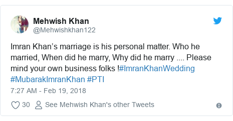 Twitter post by @Mehwishkhan122: Imran Khan's marriage is his personal matter. Who he married, When did he marry, Why did he marry .... Please mind your own business folks !#ImranKhanWedding #MubarakImranKhan #PTI
