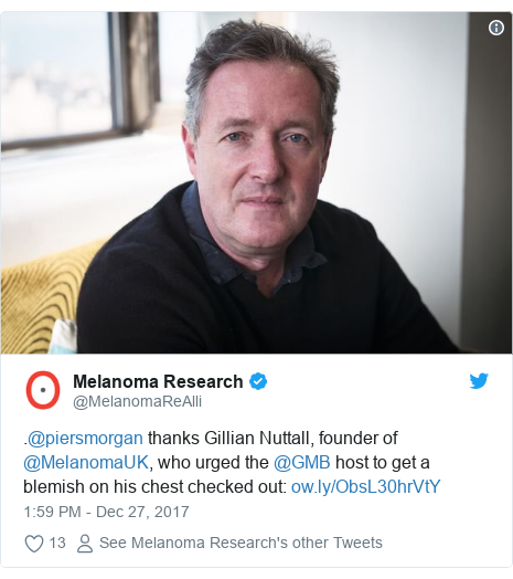Twitter post by @MelanomaReAlli: .@piersmorgan thanks Gillian Nuttall, founder of @MelanomaUK, who urged the @GMB host to get a blemish on his chest checked out