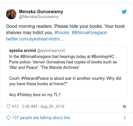 Twitter post by @MenakaGuruswamy: Good morning readers. Please hide your books. Your book shelves may indict you. #books  #BhimaKoregaon