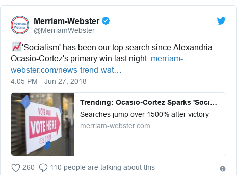 Twitter post by @MerriamWebster: 📈'Socialism' has been our top search since Alexandria Ocasio-Cortez's primary win last night.