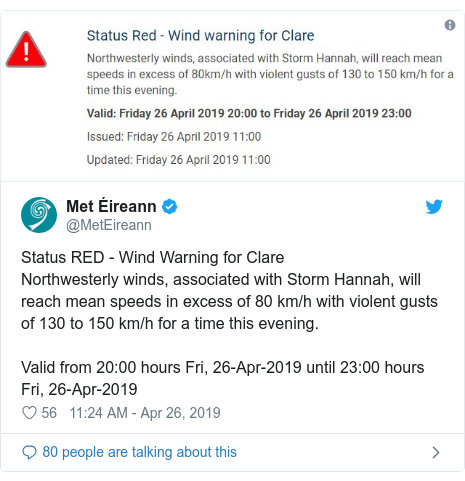 Twitter post by @MetEireann: Status RED - Wind Warning for ClareNorthwesterly winds, associated with Storm Hannah, will reach mean speeds in excess of 80 km/h with violent gusts of 130 to 150 km/h for a time this evening.Valid from 20 00 hours Fri, 26-Apr-2019 until 23 00 hours Fri, 26-Apr-2019