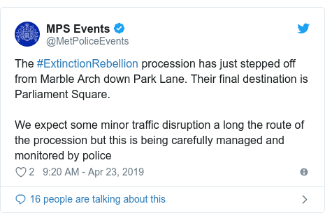 Twitter post by @MetPoliceEvents: The #ExtinctionRebellion procession has just stepped off from Marble Arch down Park Lane. Their final destination is Parliament Square.We expect some minor traffic disruption a long the route of the procession but this is being carefully managed and monitored by police