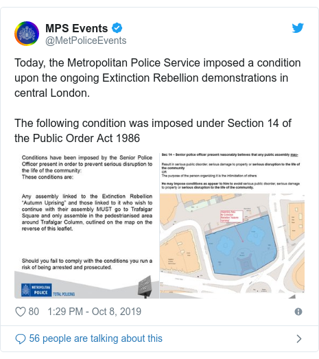 Twitter post by @MetPoliceEvents: Today, the Metropolitan Police Service imposed a condition upon the ongoing Extinction Rebellion demonstrations in central London.The following condition was imposed under Section 14 of the Public Order Act 1986