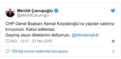 @MevlutCavusoglu tarafından yapılan Twitter paylaşımı: CHP Genel Başkanı Kemal Kılıçdaroğlu'na yapılan saldırıyı kınıyorum. Kabul edilemez. Geçmiş olsun dileklerimi iletiyorum. @kilicdarogluk