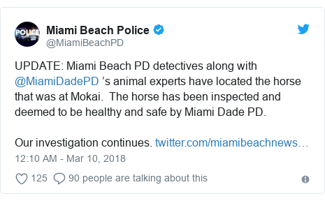 Twitter post by @MiamiBeachPD: UPDATE  Miami Beach PD detectives along with @MiamiDadePD 's animal experts have located the horse that was at Mokai.  The horse has been inspected and deemed to be healthy and safe by Miami Dade PD.Our investigation continues.