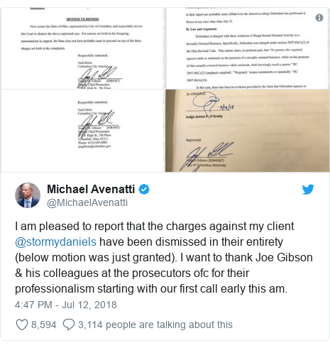 Twitter post by @MichaelAvenatti: I am pleased to report that the charges against my client @stormydaniels have been dismissed in their entirety (below motion was just granted). I want to thank Joe Gibson & his colleagues at the prosecutors ofc for their professionalism starting with our first call early this am.
