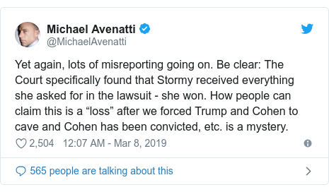 "Twitter post by @MichaelAvenatti: Yet again, lots of misreporting going on. Be clear  The Court specifically found that Stormy received everything she asked for in the lawsuit - she won. How people can claim this is a ""loss"" after we forced Trump and Cohen to cave and Cohen has been convicted, etc. is a mystery."