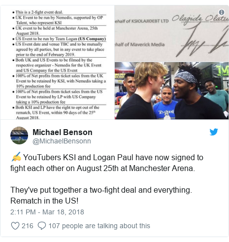 Twitter post by @MichaelBensonn: ✍️ YouTubers KSI and Logan Paul have now signed to fight each other on August 25th at Manchester Arena.They've put together a two-fight deal and everything. Rematch in the US!
