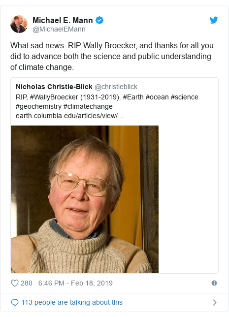 Twitter post by @MichaelEMann: What sad news. RIP Wally Broecker, and thanks for all you did to advance both the science and public understanding of climate change.