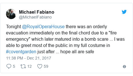 """Twitter post by @MichaelFabiano: Tonight @RoyalOperaHouse there was an orderly evacuation immediately on the final chord due to a """"fire emergency"""" which later matured into a bomb scare ... I was able to greet most of the public in my full costume in #coventgarden just after ... hope all are safe"""