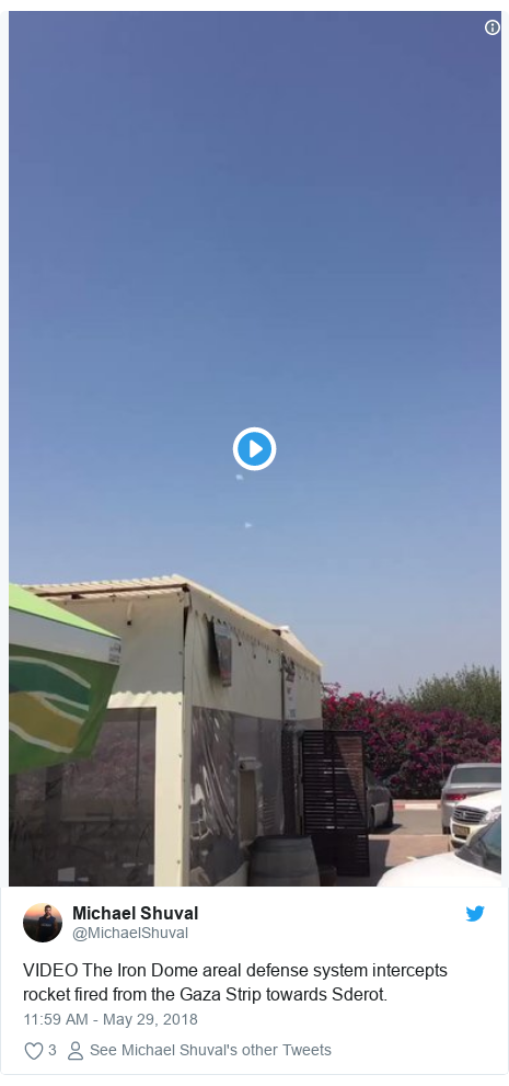 Twitter post by @MichaelShuval: VIDEO The Iron Dome areal defense system intercepts rocket fired from the Gaza Strip towards Sderot.