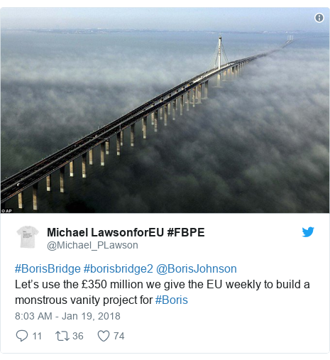 Twitter post by @Michael_PLawson: #BorisBridge #borisbridge2 @BorisJohnson Let's use the £350 million we give the EU weekly to build a monstrous vanity project for #Boris