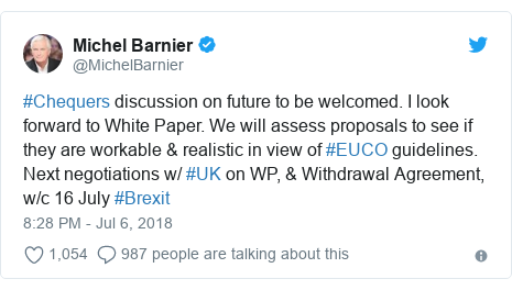 Twitter post by @MichelBarnier: #Chequers discussion on future to be welcomed. I look forward to White Paper. We will assess proposals to see if they are workable & realistic in view of #EUCO guidelines. Next negotiations w/ #UK on WP, & Withdrawal Agreement, w/c 16 July #Brexit