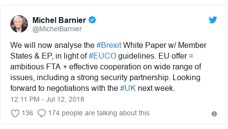 Twitter post by @MichelBarnier: We will now analyse the #Brexit White Paper w/ Member States & EP, in light of #EUCO guidelines. EU offer = ambitious FTA + effective cooperation on wide range of issues, including a strong security partnership. Looking forward to negotiations with the #UK next week.