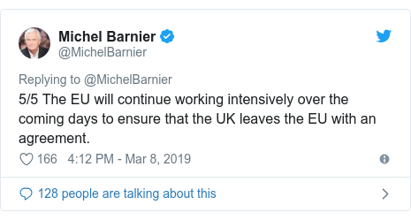 Twitter post by @MichelBarnier: 5/5 The EU will continue working intensively over the coming days to ensure that the UK leaves the EU with an agreement.