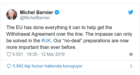 """@MichelBarnier tarafından yapılan Twitter paylaşımı: The EU has done everything it can to help get the Withdrawal Agreement over the line. The impasse can only be solved in the #UK. Our """"no-deal"""" preparations are now more important than ever before."""