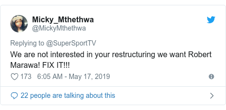 Twitter post by @MickyMthethwa: We are not interested in your restructuring we want Robert Marawa! FIX IT!!!