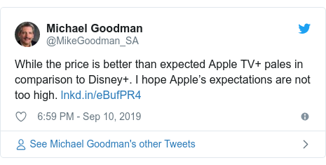 Twitter post by @MikeGoodman_SA: While the price is better than expected Apple TV+ pales in comparison to Disney+. I hope Apple's expectations are not too high.